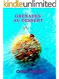 Grenades au dessert. (Les sexag�naires �nerv�s 3)