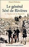 echange, troc Henri Ortholan - Le général Séré de Rivières : Le Vauban de la Revanche