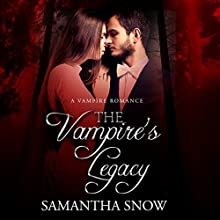 The Vampire's Legacy: A Vampire Pregnancy Romance Audiobook by Samantha Snow Narrated by Ali Peterson, Jeffrey D. Peterson