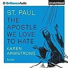 St. Paul: The Apostle We Love to Hate: Icons Hörbuch von Karen Armstrong Gesprochen von: Karen Armstrong