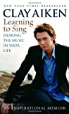 img - for Learning to Sing: Hearing the Music in Your Life book / textbook / text book