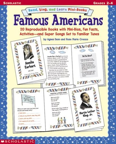 Read, Sing, and Learn Mini-Books: Famous Americans: 20 Reproducible Books With Mini-Bios, Fun Facts, Activities - and Super Songs Set to Familiar Tunes