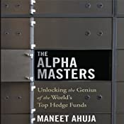 The Alpha Masters: Unlocking the Genius of the World's Top Hedge Funds | [Maneet Ahuja]