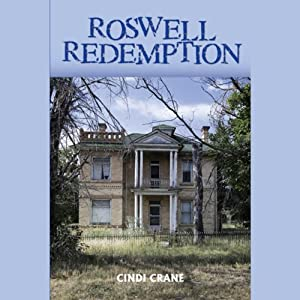 Roswell Redemption | [Cindi Crane]