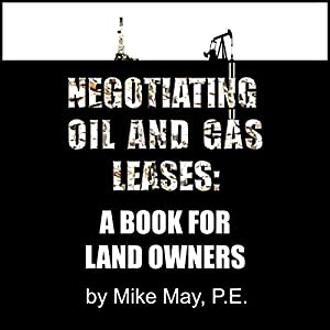 Negotiating Oil and Gas Leases: A Book for Land Owners Audiobook