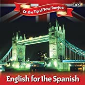 English on the Tip of Your Tongue: For Spanish Speakers | [Sam Goodyear]