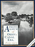 img - for A Photo Album of Ohio's Canal Era: 1825-1913 book / textbook / text book