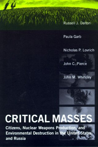 Critical Masses: Citizens, Nuclear Weapons Production,...