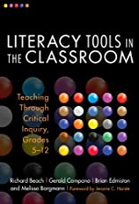 Literacy Tools in the Classroom: Teaching Through Critical Inquiry, Grades 5-12 (Language and Literacy Series)