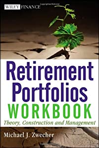 Retirement Portfolios Workbook: Theory, Construction, and Management from Wiley