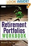 Retirement Portfolios Workbook: Theor...