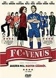 FC Venus (FC Venus. Miesten peli. Naisten säännöt) [DVD] [2005] (Finnish Import) (English Subtitles)