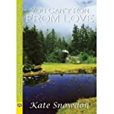 [ YOU CAN'T RUN FROM LOVE ] By Snowdon, Kate ( Author) 2013 [ Paperback ]