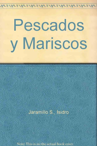 Pescados y Mariscos (Spanish Edition) by Isidro Jaramillo S.