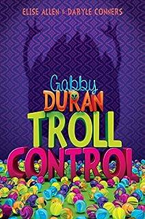 Book Cover: Gabby Duran, Book 2 Gabby Duran: Troll Control