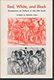 img - for Red, White, and Black: Symposium on Indians in the Old South (Southern Anthropological Society Proceedings) book / textbook / text book
