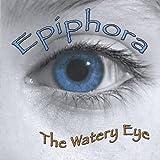 Watery Eye by Epiphora (2005-03-29)