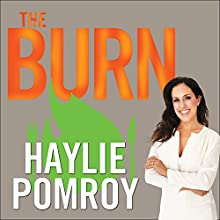 The Burn: Why Your Scale Is Stuck and What to Eat About It (       UNABRIDGED) by Haylie Pomroy Narrated by Allyson Ryan