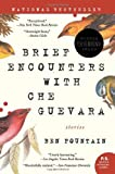 By Ben Fountain Brief Encounters with Che Guevara: Stories (First Edition)