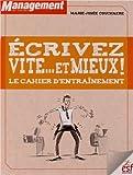 img - for Ecrivez vite... et mieux ! : Le cahier d'entra  nement book / textbook / text book