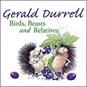Birds, Beasts and Relatives Audiobook by Gerald Durrell Narrated by Nigel Davenport