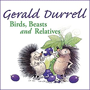 Birds, Beasts and Relatives Audiobook