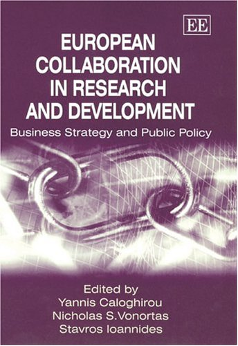 European Collaboration in Research and Development: Business Strategy and Public Policy
