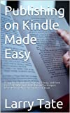 Publishing on Kindle Made Easy