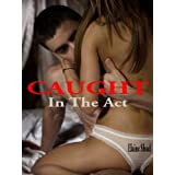 Caught In The Actby Elaine Shuel
