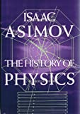 The History of Physics (0802707513) by Isaac Asimov