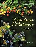 echange, troc Dominique Lenclud, Béatrice Pichon-Clarisse - Splendeurs d'automne au jardin : Baies et petits fruits