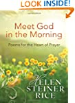 Meet God in the Morning: Poems for th...