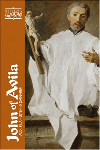 John of Avila: Audi, Filia (The Classics of Western Spirituality)