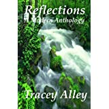 Reflections: A Modern Anthology ~ Tracey Alley