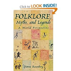 Folklore, Myths, and Legends : A World Perspective Donna Rosenberg