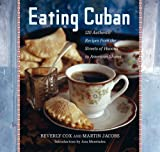 img - for Eating Cuban: 120 Authentic Recipes from the Streets of Havana to American Shores book / textbook / text book