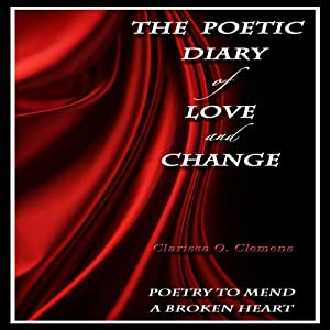 The Poetic Diary of Love and Change | [Clarissa O. Clemens]
