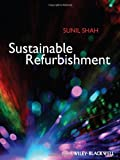 Sustainable Refurbishment [Paperback] [2012] (Author) Sunil Shah