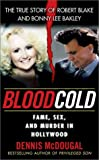 img - for Blood Cold:: Fame, Sex, and Murder in Hollywood (Onyx True Crime) book / textbook / text book