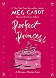 Perfect Princess: A Princess Diaries Book (0060526793) by Cabot, Meg