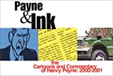Payne & Ink: The Cartoons and Commentary of Henry Payne, 2000-2001