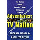 Adventures in a TV Nation ~ Michael Moore