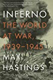 Inferno: The World at War, 1939-1945 (Vintage) (0307475530) by Hastings, Max