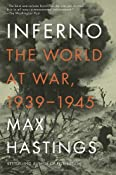 Inferno: The World at War, 1939-1945 (Vintage): Max Hastings: 9780307475534: Amazon.com: Books