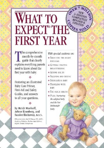 What to Expect the First Year, Second Edition, Sandee Hathaway B.S.N, Arlene Eisenberg, Heidi Murkoff