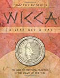 Wicca: A Year & A Day 366 Days Of Spiritual Practice In The Craft Of The Wise