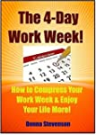 The 4 Day Work Week - How To compress...