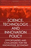 Science, Technology, and Innovation Policy: Opportunities and Challenges for the Knowledge Economy (International Series on Technology Policy and Innovation)