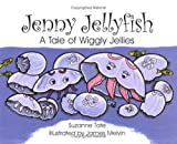 Jenny Jellyfish: A Tale of Wiggly Jellies (No. 23 in Suzanne Tates Nature Series)