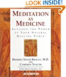 Meditation As Medicine: Activate The...